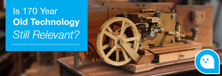 Is 170 Year-Old Technology Still Relevant?