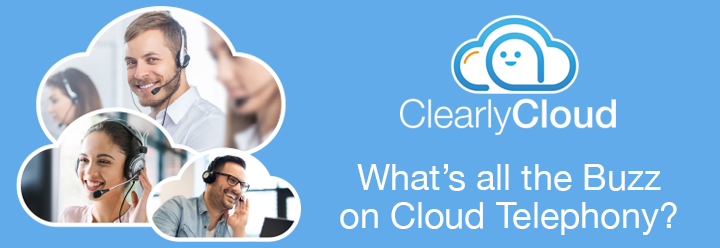 What's all the Buzz on Cloud Telephony?